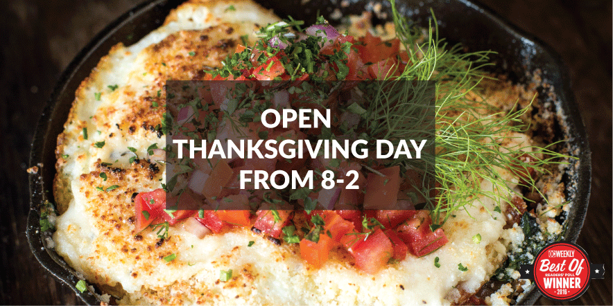 Open Thanksgiving Day from 8am to 2pm
